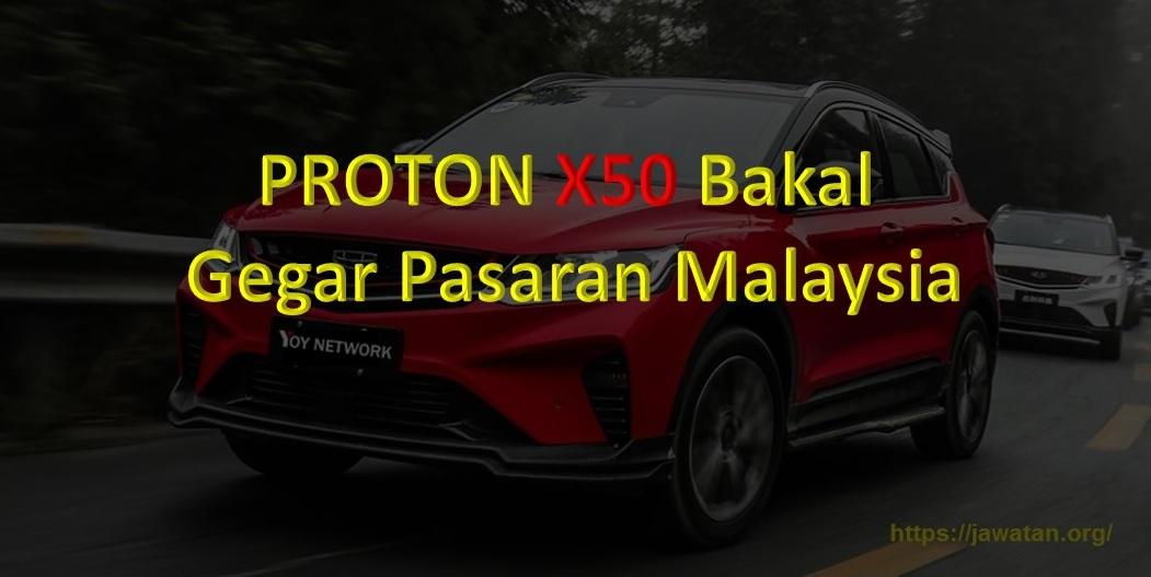 PROTON X50 Bakal Gegar Pasaran Malaysia
