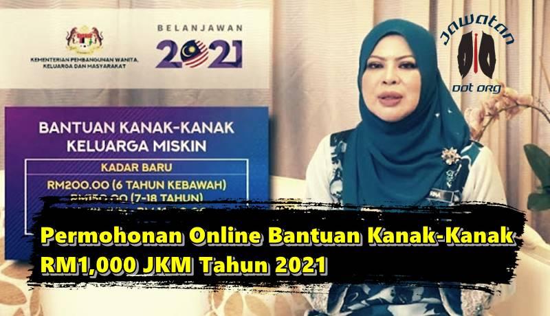 Permohonan Online Bantuan Kanak-Kanak RM1,000 JKM Tahun 2021