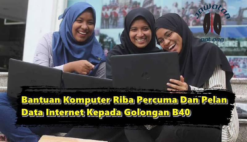 Bantuan Komputer Riba Percuma Dan Pelan Data Internet Kepada Golongan B40